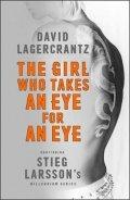 Lagercrantz David: The Girl Who Takes an Eye for an Eye: Continuing Stieg Larsson´s Millennium