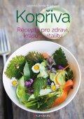 Bräutigam Leonie Gabriele: Kopřiva - Recepty pro zdraví, krásu a vitalitu