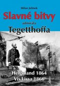 Jelínek Milan: Slavné bitvy admirála Tegetthoffa