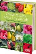 neuveden: Zdravé rostliny doma i na zahradě