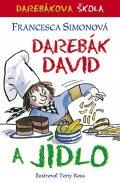 Simonová Francesca: Darebák David a jídlo