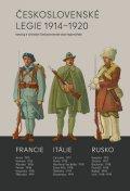 Mojžíš Milan: Československé legie 1914-1920 - Katalog k výstavám Československé obce leg