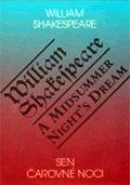 Shakespeare William: Sen čarovné noci / A Midsummer Night°s Dream