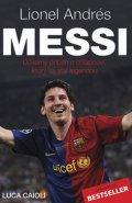Caioli Luca: Lionel Andrés Messi - Důvěrný příběh kluka, který se stal legendou