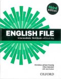 Latham-Koenig Christina; Oxenden Clive; Selingson Paul: English File Intermediate Workbook Without Answer Key (3rd)