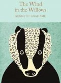 Grahame Kenneth: The Wind in the Willows