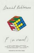 Kehlmann Daniel: F (A Novel)