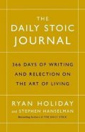 Holiday Ryan: The Daily Stoic Journal : 366 Days of Writing and Reflection on the Art of