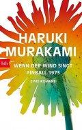 Murakami Haruki: Wenn der Wind singt / Pinball 1973: Zwei Romane