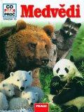 Vobruba Martin Mgr.: Medvědi - Co,Jak,Proč? - svazek 15