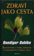 Dahlke Ruediger: Zdraví jako cesta