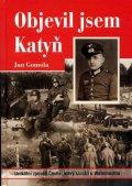 Gomola Jan: Objevil jsem Katyň