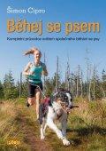 Cipro Šimon: Běhej se psem - Kompletní průvodce světem společného běhání se psy