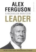 Ferguson Alex, Moritz Michael: Leader - 38 let včele nejen Manchester United