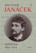 Tyrrell John: Janáček I. Osiřelý kos (1854-1914)