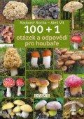 Socha Radomír, Vít Aleš: 100 + 1 otázek a odpovědí pro houbaře
