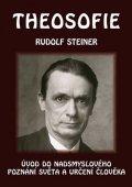 Steiner Rudolf: Theosofie - Úvod do nadsmyslového poznání světa a určení člověka