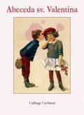 Vavřinová Valburga: Abeceda sv. Valentýna