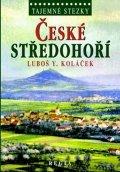 Koláček Luboš Y.: Tajemné stezky - České středohoří