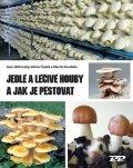 Jablonský Ivan: Jedlé a léčivé houby a jak je pěstovat