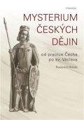 Hradil Radomil: Mysterium českých dějin od praotce Čecha po sv. Václava