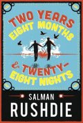 Rushdie Salman: Two Years Eight Months and Twenty-Eight Nights