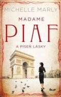 Marly Michelle: Madame Piaf a píseň lásky