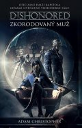Christopher Adam: Dishonored - Zkorodovaný muž