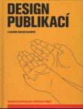 Bhaskaranová Lakshmi: Design publikací - Vizuální komunikace tištěných médií