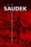 Saudek Jan: Jan Saudek - Svobodný, ženatý, rozvedený, vdovec