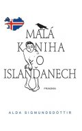 Sigmundsdóttir Alda: Malá kniha o Islanďanech