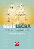 Mandžuková Jarmila: Sebeléčba - Cesta ke zdraví a vitalitě
