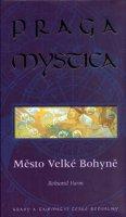 Vurm Bohumil: Praga mystica - Město Velké Bohyně