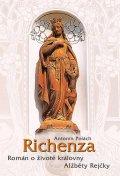 Polách Antonín: Richenza - Román o životě královny Alžběty Rejčky