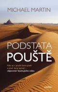 Martin Michael: Podstata pouště: Kde se v poušti bere písek a proč duny zpívají - objevován