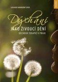 Barknowitzová Susanne: Dýchání jako živoucí dění - Dechová terapie v praxi