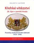 kolektiv autorů: Křehké vítězství - 28. říjen v paměti Hradu