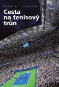 Houdek Vladimír: Cesta na tenisový trůn