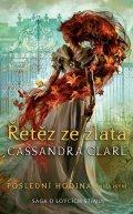 Clareová Cassandra: Řetěz ze zlata - Poslední hodina 1
