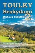 Sobotka Richard: Toulky Beskydami 2 - Putování po horách, památkách, objevování zapomenutých