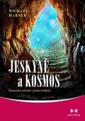 Harner Michael: Jeskyně a kosmos - Šamanská setkání s jinou realitou
