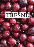 Štrunc Martin: Třešně