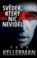 Kellermanová Faye: Svědek, který nic neviděl