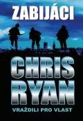 Ryan Chris: Zabijáci - Vraždili provlast