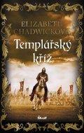 Chadwicková Elizabeth: Templářský kříž