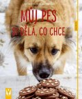 Schlegl-Koflerová Katharina: Můj pes si dělá, co chce - Jak na to