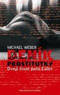 Weber Michael: Deník prostitutky - Dvojí život paní Ester