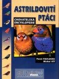 Pavlovec Pavel, Vít Michal: Astrildovití ptáci - chovatelská encyklopedie