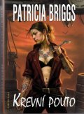 Briggs Patricia: Mercy Thompson 2 - Krevní pouto