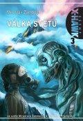 Žamboch Miroslav: Agent X-Hawk 3 - Válka světů